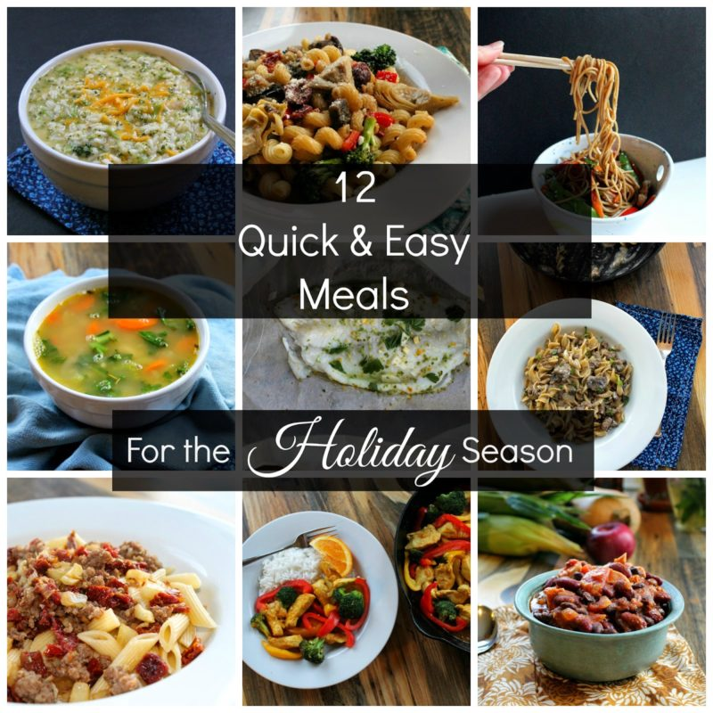 12 Quick & Easy Meals for the Holiday Season