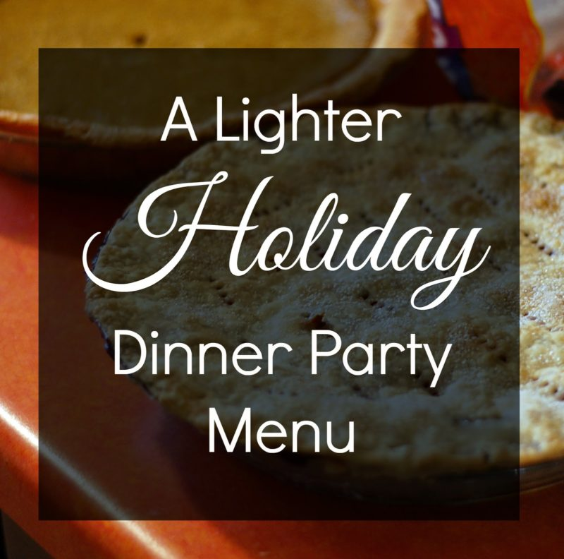 Lighter Holiday Dinner Party Menu