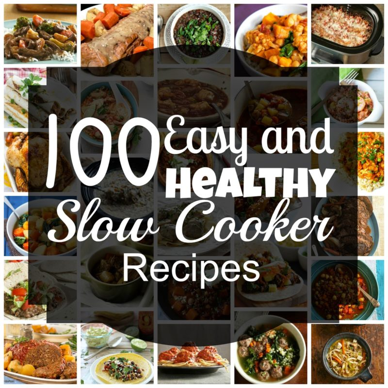 100 Easy & Healthy Slow Cooker Recipes for Winter
