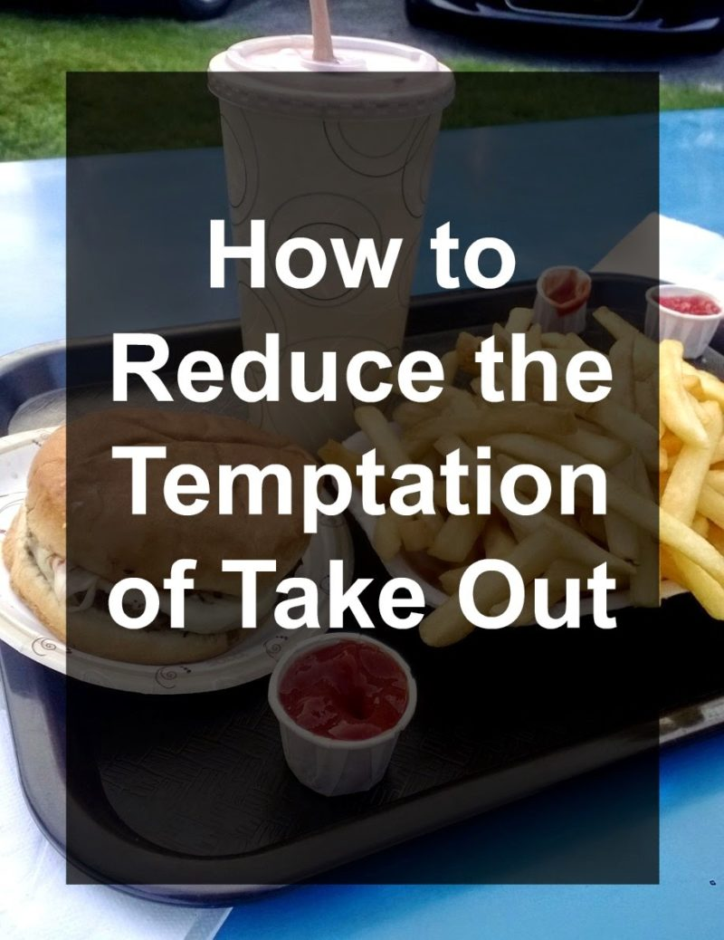 How to Reduce the Temptation of Take Out