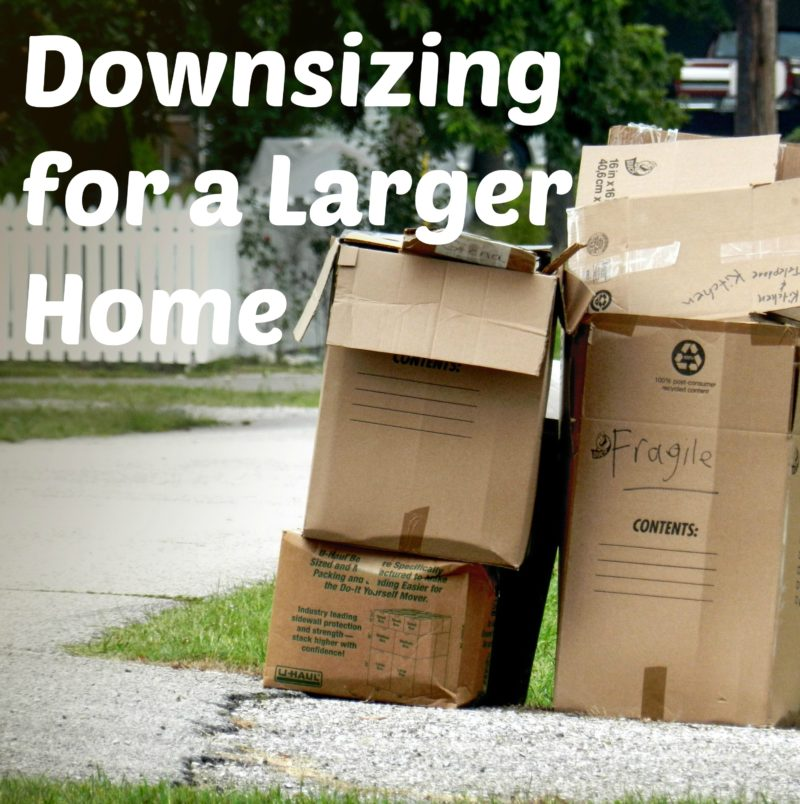 why i m downsizing for a larger home