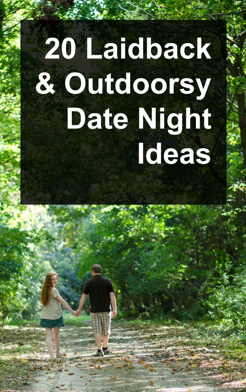 20 Laidback & Outdoorsy Date Night Ideas
