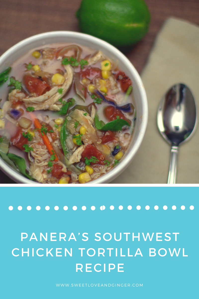 Panera's Southwest Chicken Tortilla Bowl Recipe - A Copycat Recipe