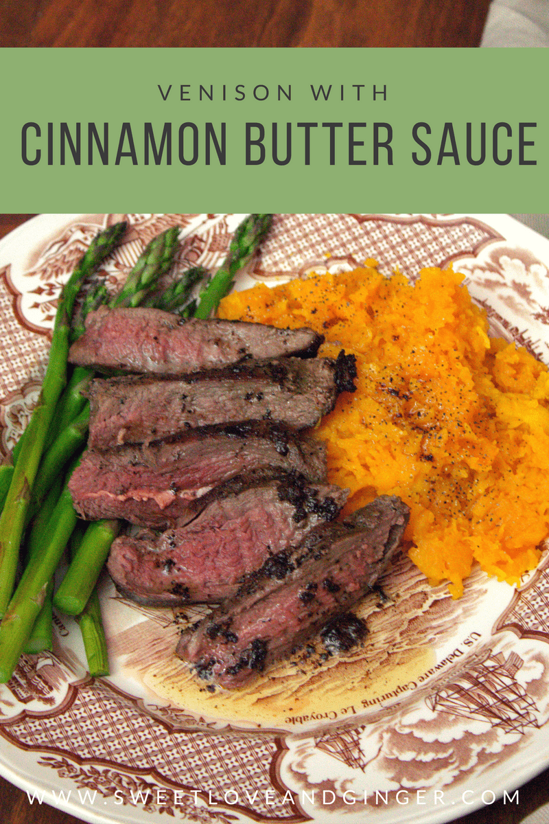 Venison Steack with Cinnamon Brown Butter Sauce - A quick and easy recipe that is perfect for fall
